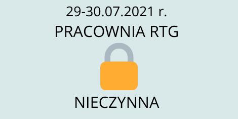 W dniu 29-30.07.2021 pracownia RTG nieczynna.